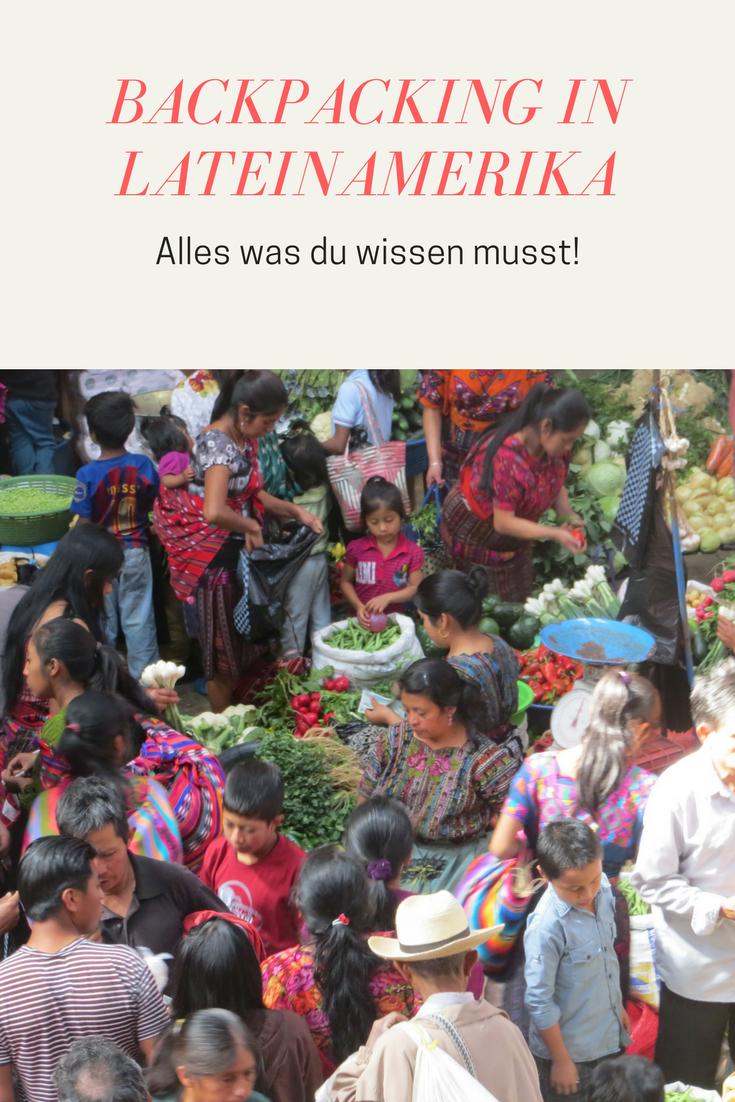 Backpacking in Lateinamerika: Alles was du wissen musst